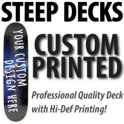 Steep concave skateboard decks custom printed with your graphic