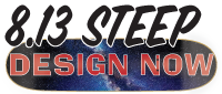 button to add your artwork to design a custom printed 8.13 steep skateboard deck